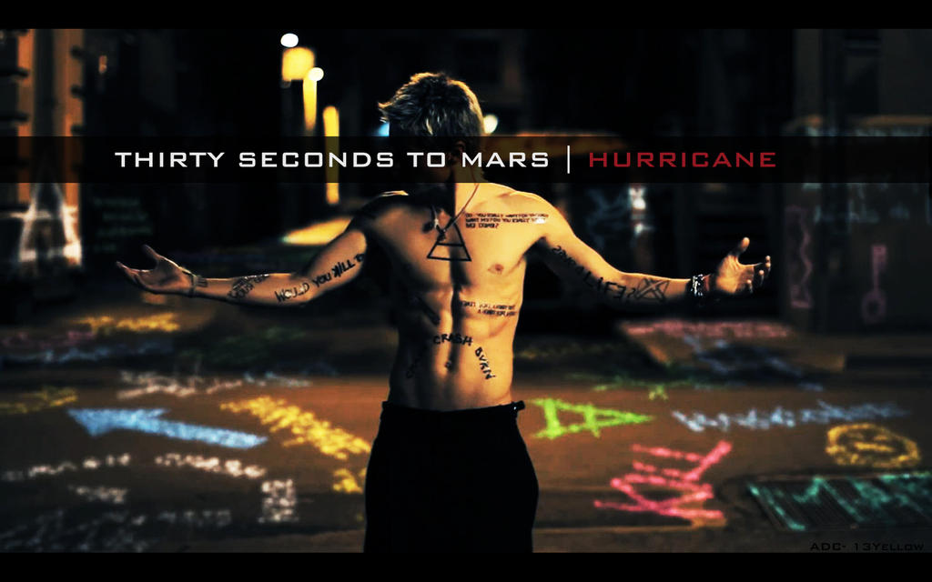 Hurricane - 30 Seconds To Mars by 13Yellow on DeviantArt