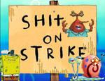 Shit On Strike