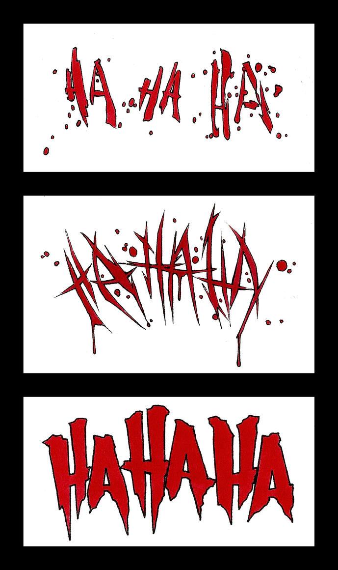Joker Ha Ha Ha Tattoo: The Joker Says... By JohnVichlenski On DeviantArt