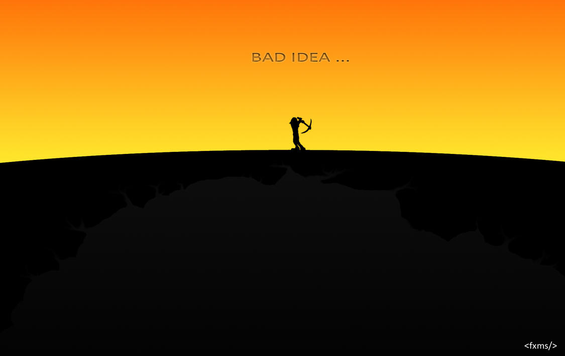 Bad idea by fxms on deviantart for Bad idee