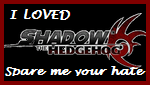 I loved Shadow the Hedgehog by SnowWhiteShadow