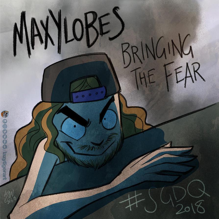 GamesDrawnQuick2018 Maxylobes FEAR by lazytigerart