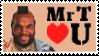 Mr T Loves You by rudeboyskunk