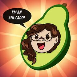 I'M AVOCADO ANI (Seriously) by LadyAniDraws