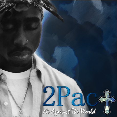 2Pac - Me Against The World by thuglife27 on DeviantArt