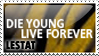 Die Young Live Forever Stamp by Caliypsoe