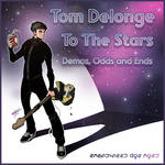 Tom Delonge: To The Stars, Demos, Odds and Ends by OilCanDrive