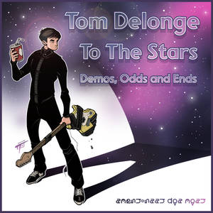 Tom Delonge: To The Stars, Demos, Odds and Ends