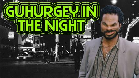 Guhurgey In The Night