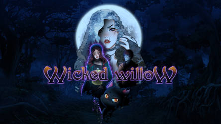 Wicked Willow - On Kickstarter Now!!