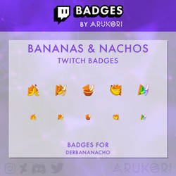 BANANAS and NACHOS - Twitch Badges