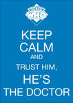 keep calm and trust the doctor