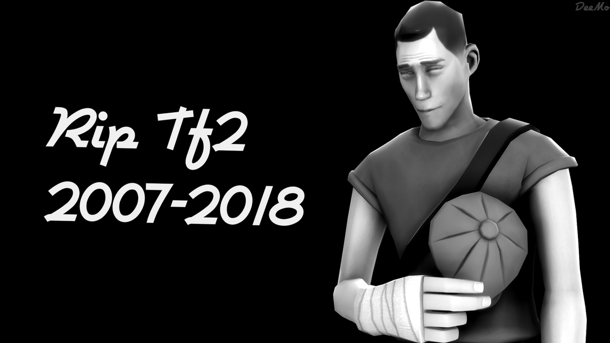 Rip tf2 2007-2018 by Tac129max