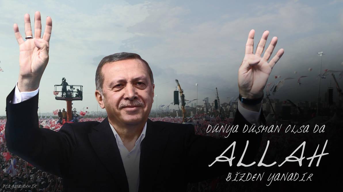 Allah Bizden Yanadir Recep Tayyip Erdogan By Cagataydemir