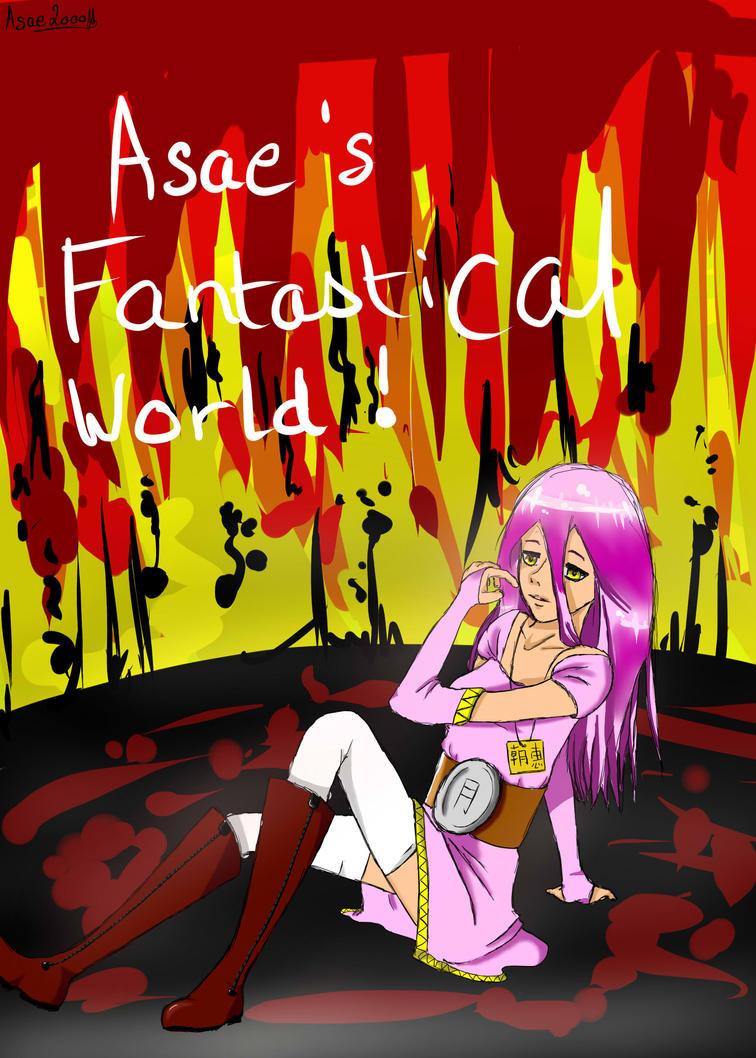 Asae's fantastical world! by Asae2000