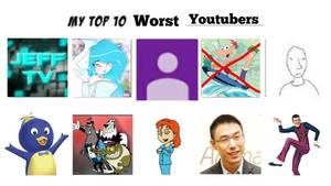 My Top 10 worst Youtubers