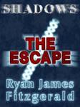 Shadows, Episode 1: The Escape (2012-06-21)