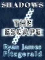 Shadows, Episode 1: The Escape (2012-06-24) by MalignantCarp