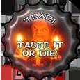 Taste it or Die by trabi