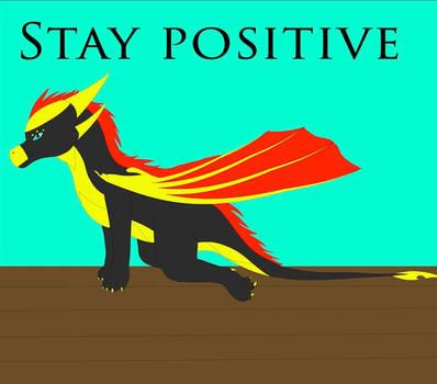 Stay positive by DragonFan656