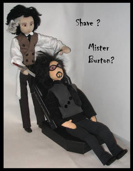 Shave mister Burton ?