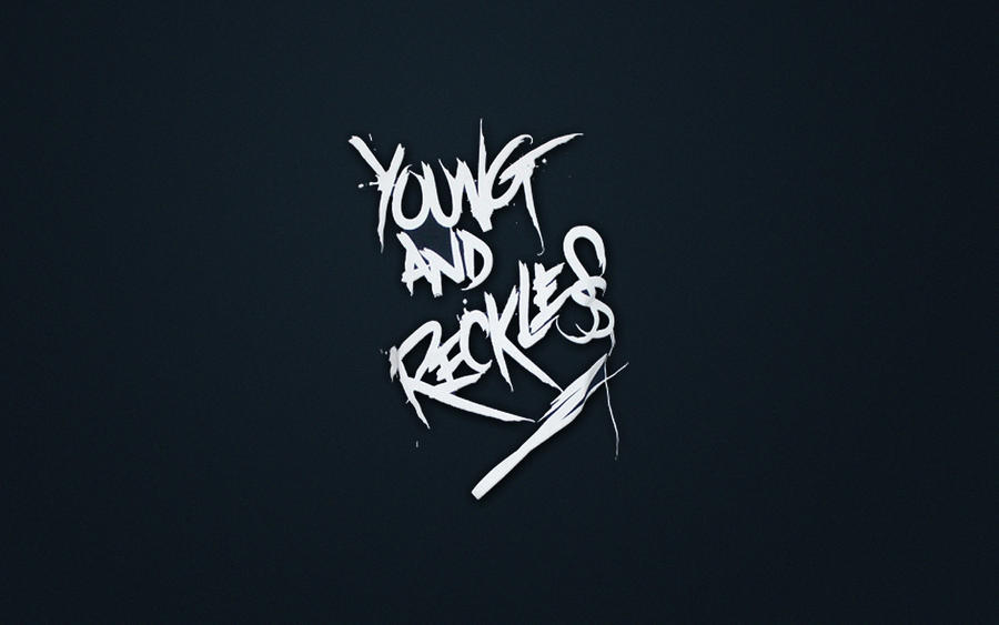 young and reckless wallpaper by fenix61 on deviantart