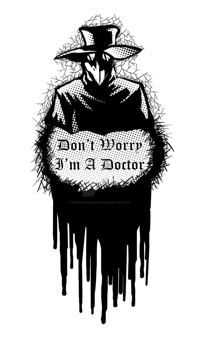 Don't worry im a doctor - T-shirt now available by EricuchoValiente