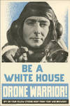 Be A White House Drone Warrior!