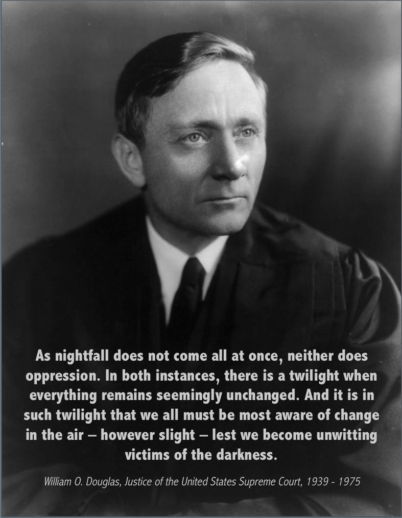 Mr. Justice Douglas on Oppression by poasterchild