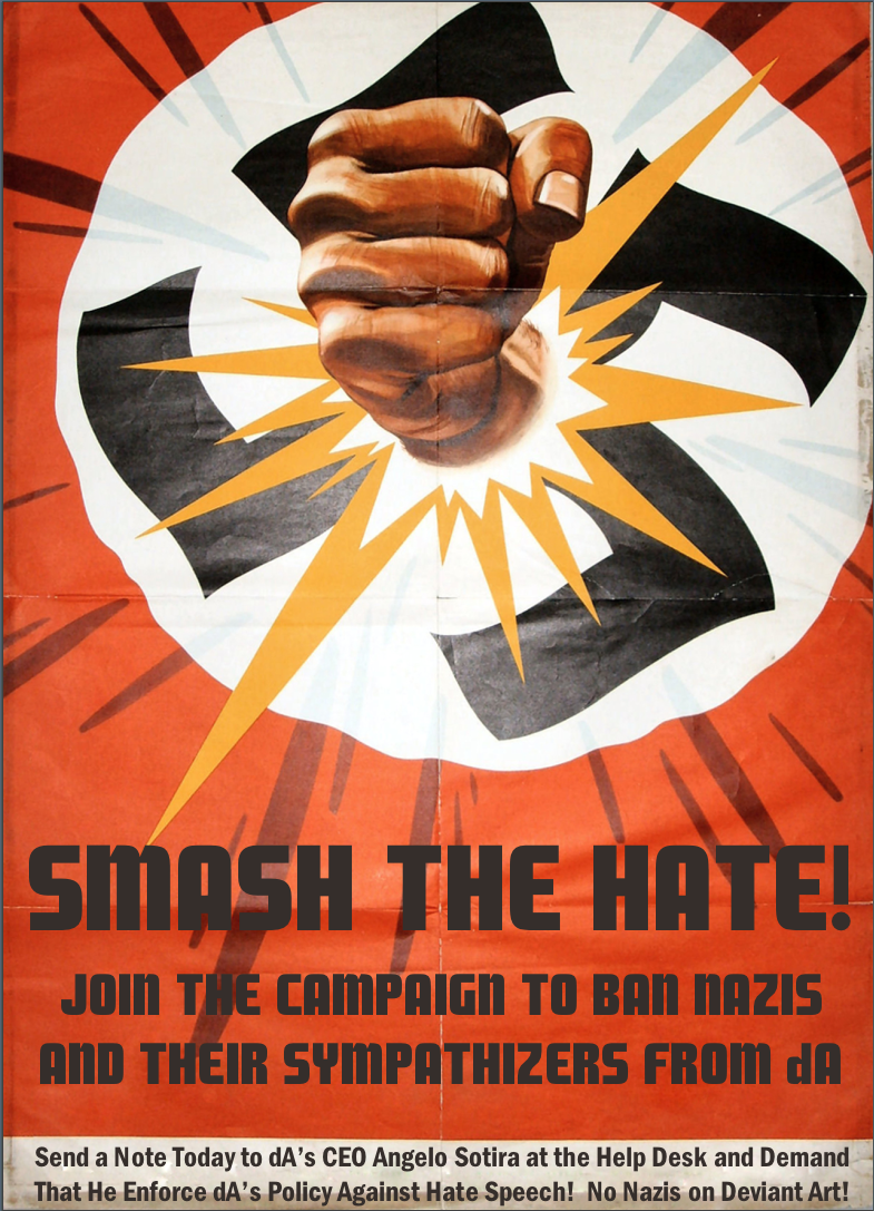 Smash the Hate!  No Nazis on deviantART! by poasterchild