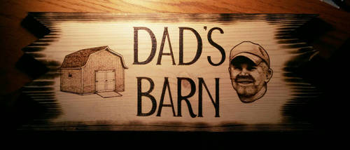 Dad's Barn Sign - wood burning by ckatt01