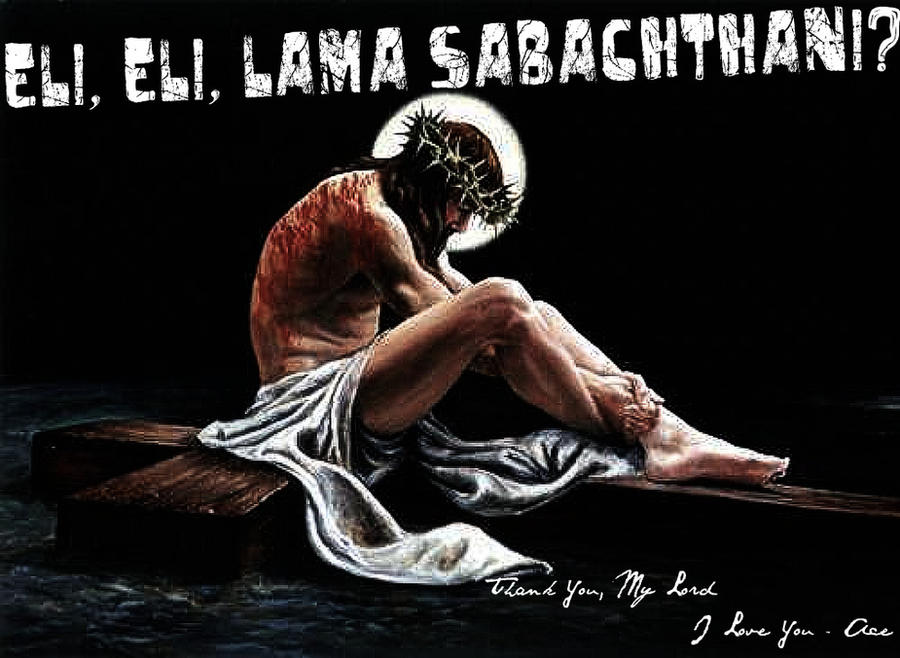 __eli__eli__lama_sabachthani____by_hippyemo52-d2yvk8h Christ dans Communauté spirituelle
