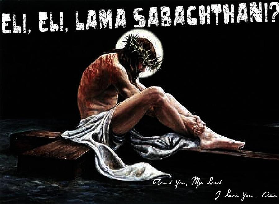 eli eli lama sabachthani by