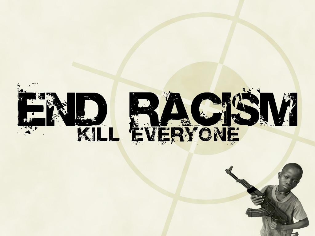 End Racism by skinniouschinnious