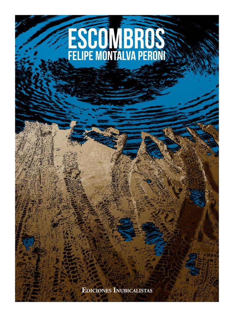 Escombros de Felipe Montalva Peroni by Alvarex