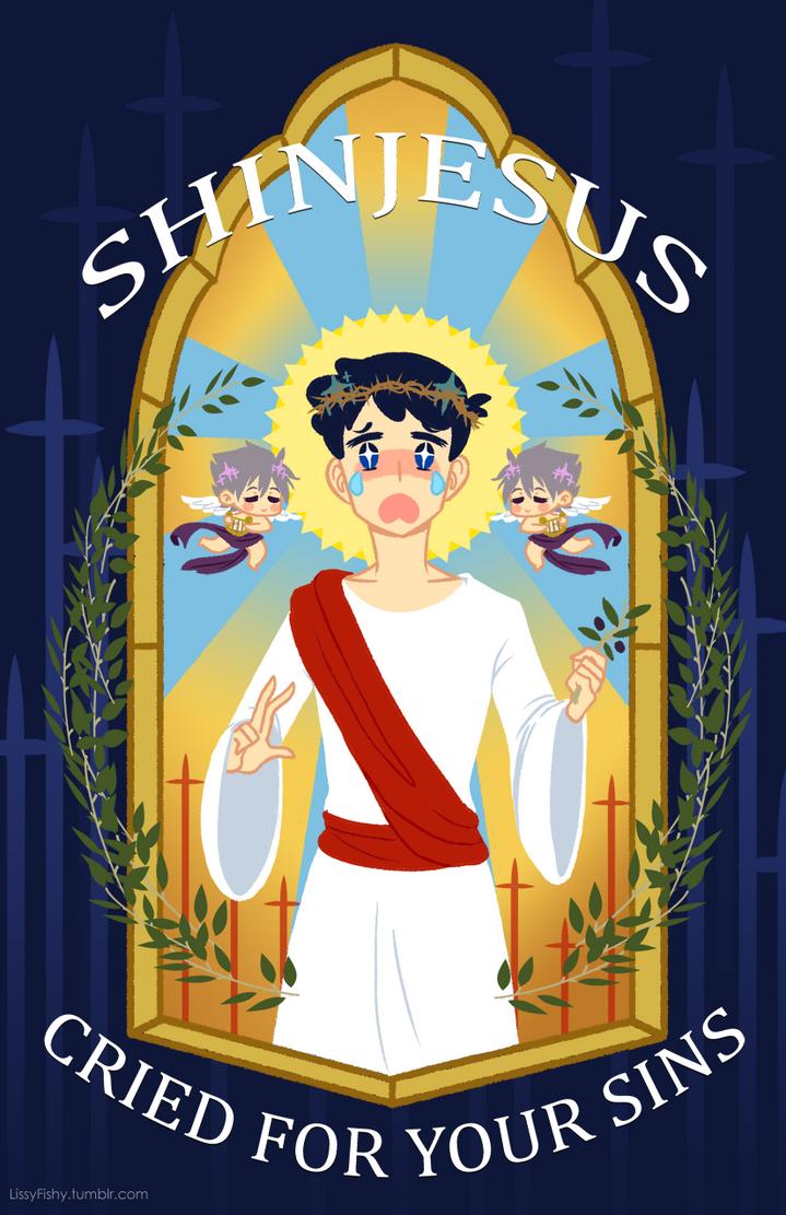 Shinjesus Cried for Your Sins by LissyFishy