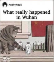 WHAT REALY HAPPENED IN WUHAN