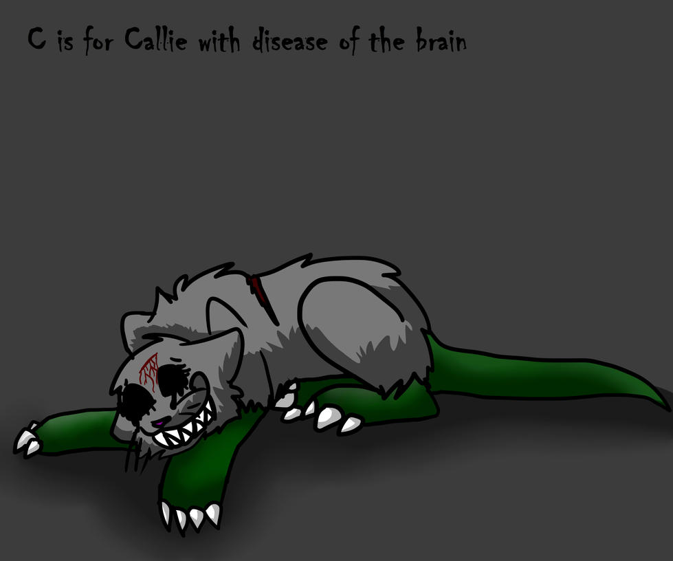 C is for Callie with disease of the brain by iW-O-L-F