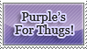 Purple's For Thugs Stamp by lockjavv