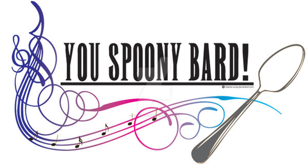 You Spoony Bard by Inkeres-Song