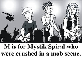 M is for Mystik Spiral by BloodyWilliam