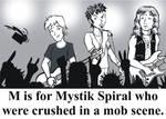 M is for Mystik Spiral