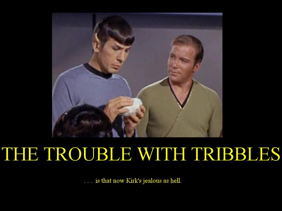 The Trouble With Tribbles by Blackwidina