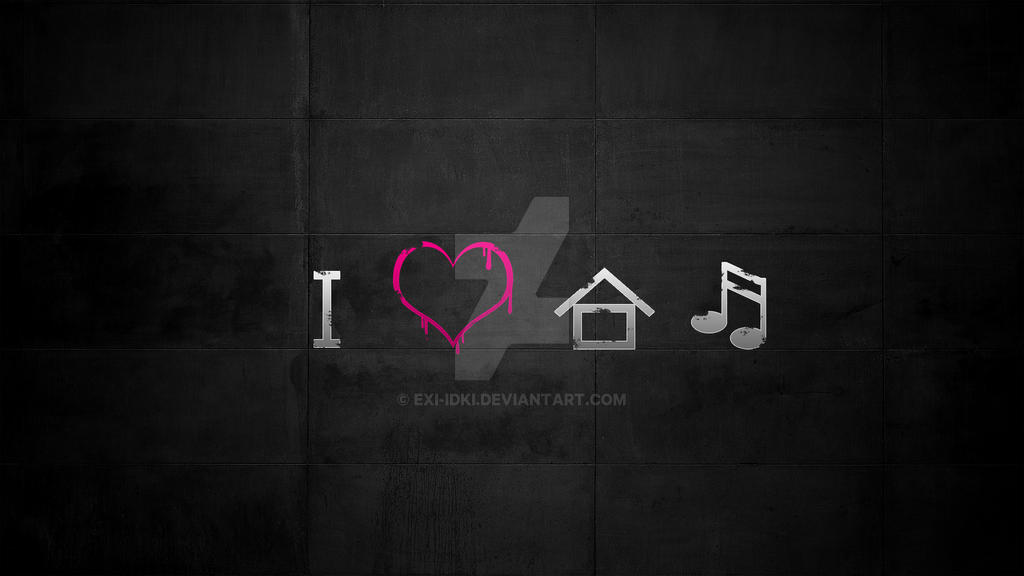 I Love House Music By Exi Idki On Deviantart