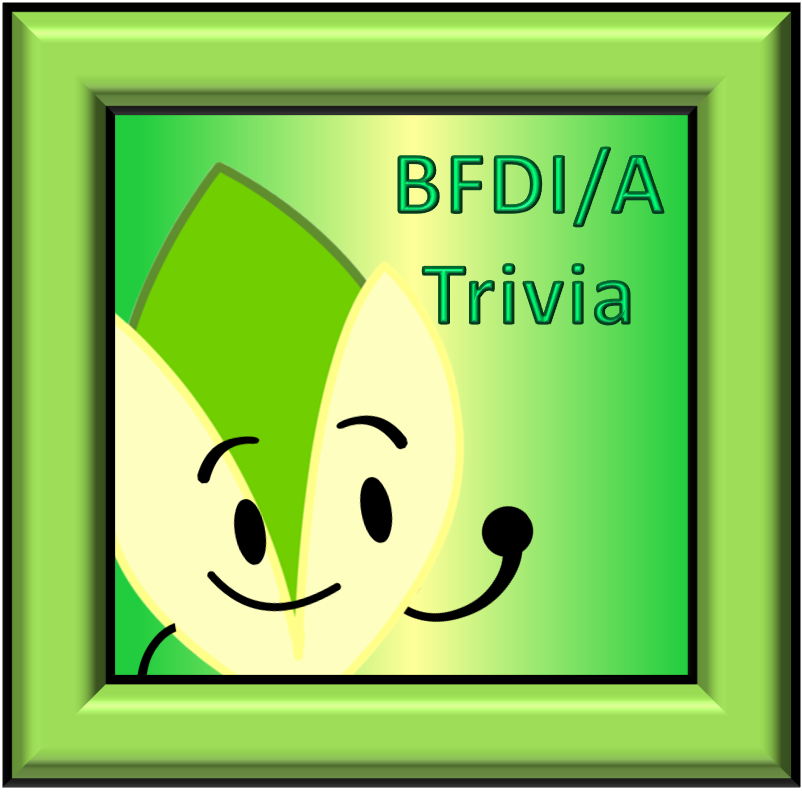 BFDIA Trivia #1 by PlanetBucket22 on DeviantArt