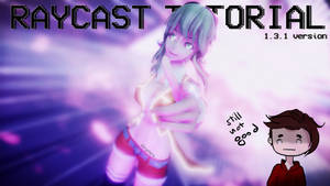 MMD Raycast Shader tutorial [1.3.1\1.4.0 ONLY]