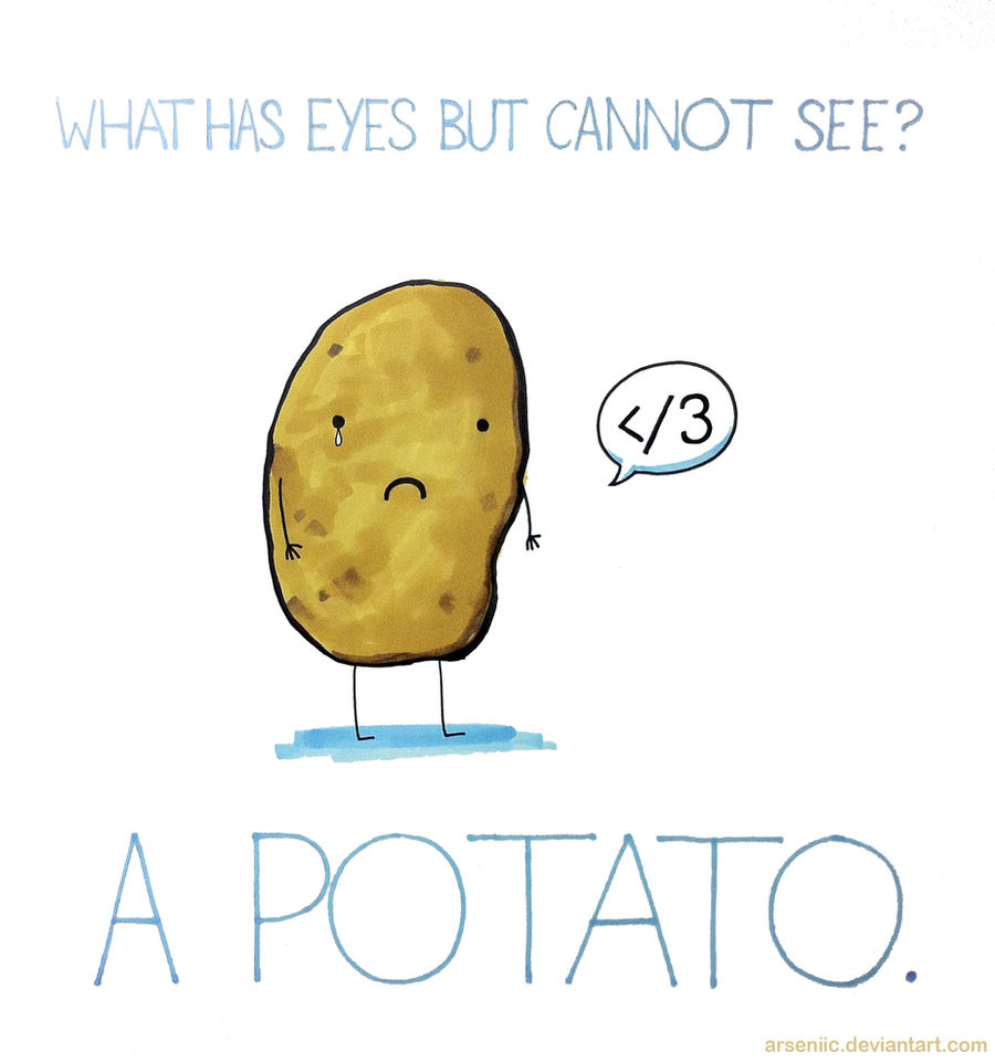What has eyes but cannot see?