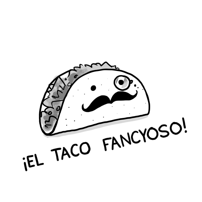 El Taco Fancyoso By Arseniic On DeviantArt