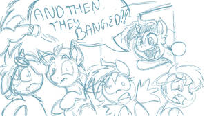 AND THEN THEY BANGED sketch by LateCustomer
