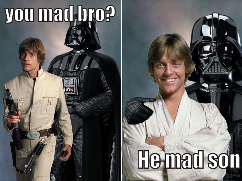 youmadbro_lukevader_by_mankrikscow d98b6ay you mad bro? he mad son (star wars edition) by mankrikscow on